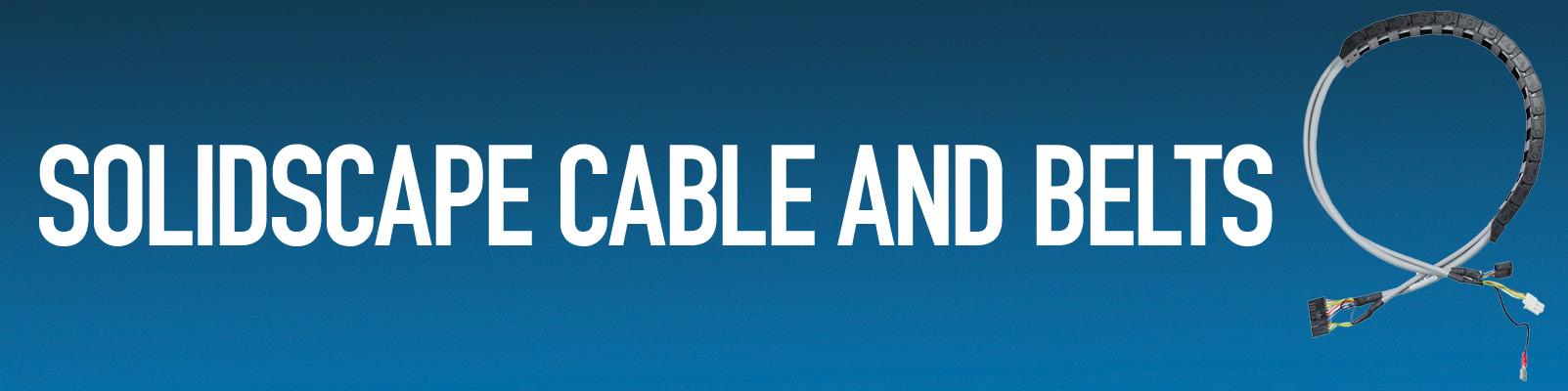 Solidscape Cable & Belts