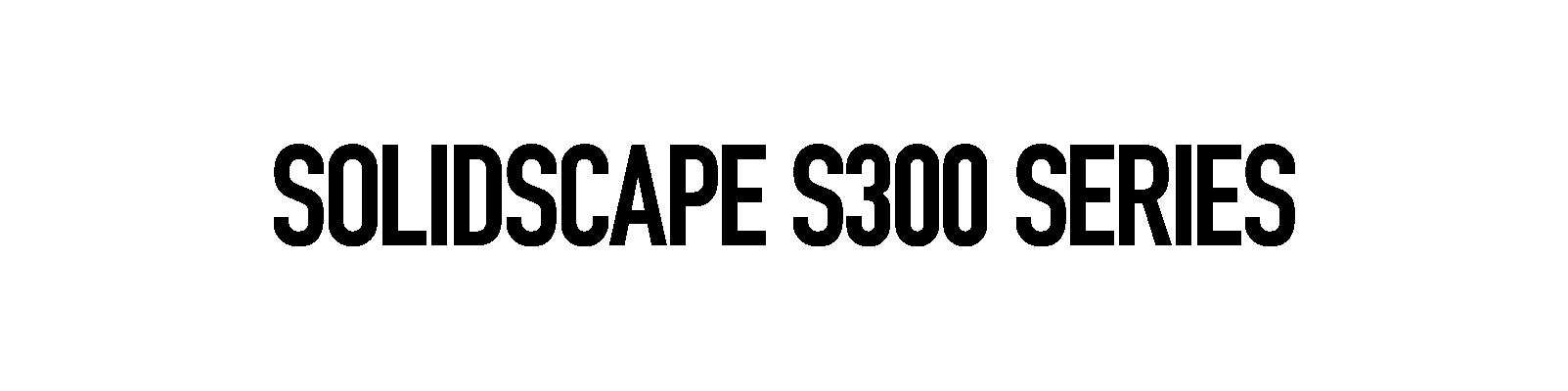 Solidscape S300 Series