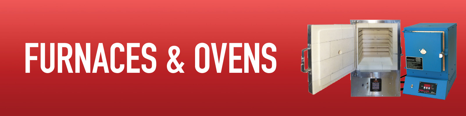 Furnaces / Ovens