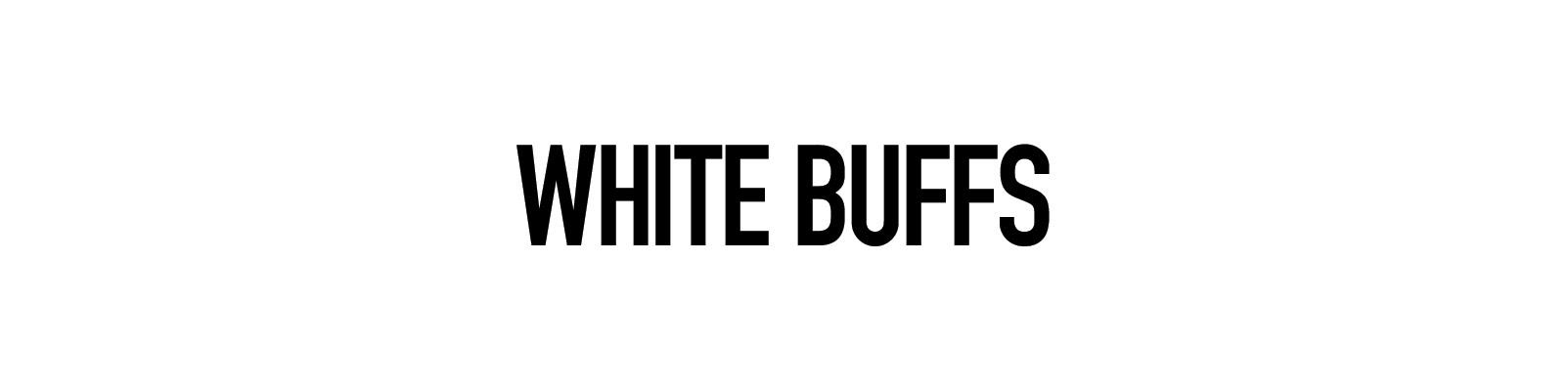 White Buffs