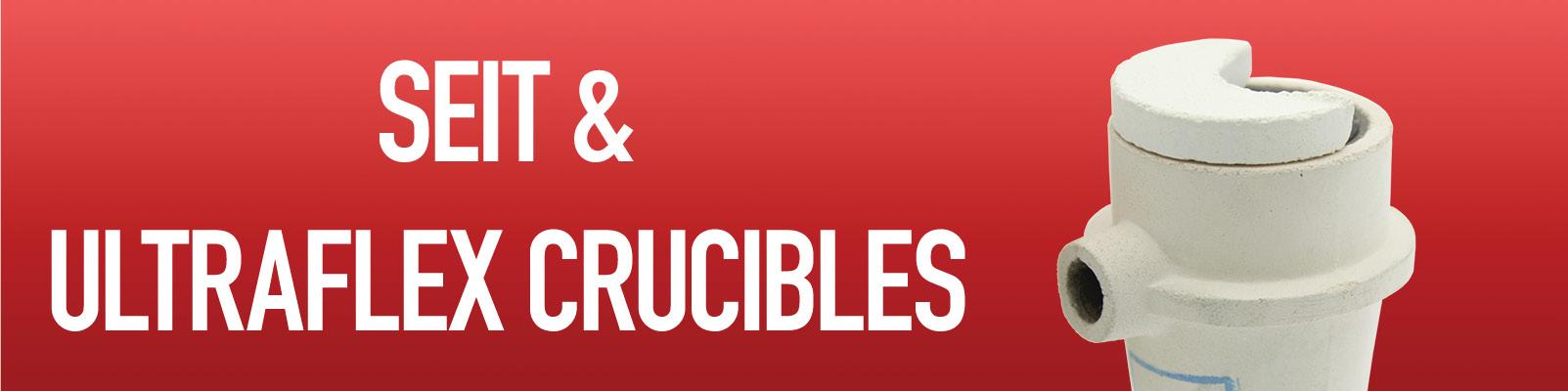 Seit / Ultraflex Crucibles