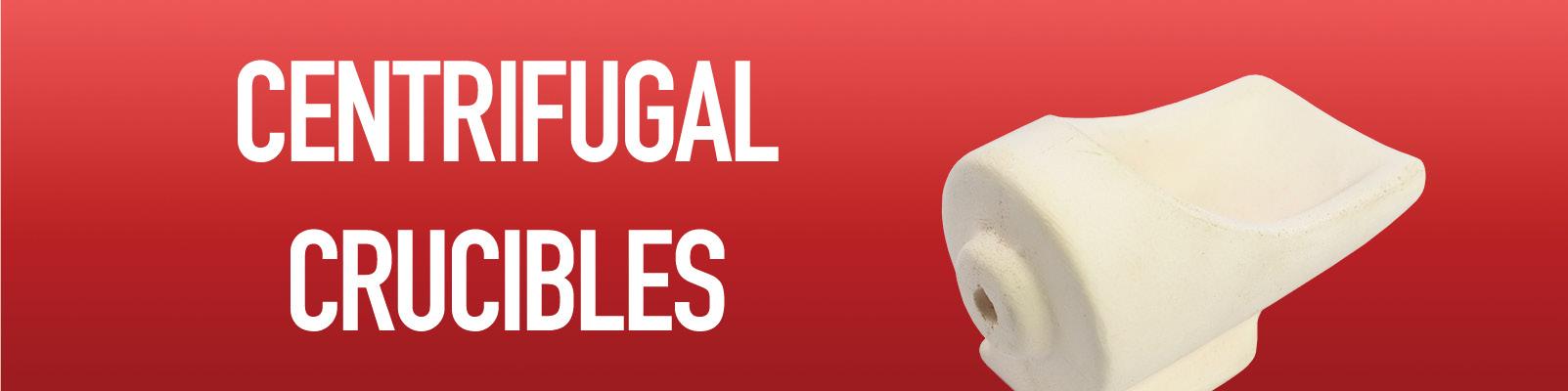 Centrifugal Crucibles