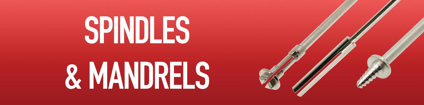 Spindles & Mandrels