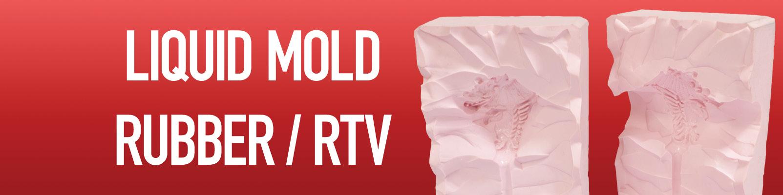 Liquid Mold Rubber / RTV